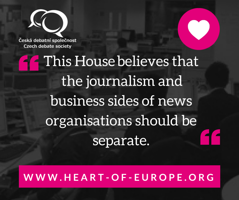 This House believes that the journalism and business sides of news organisations should be separate.
